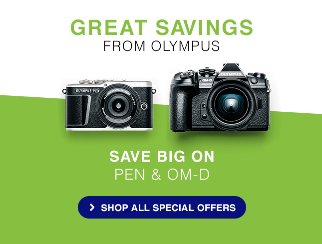 GREAT SAVINGS FROM OLYMPUS - SAVE BIG ON PEN & OM-D!